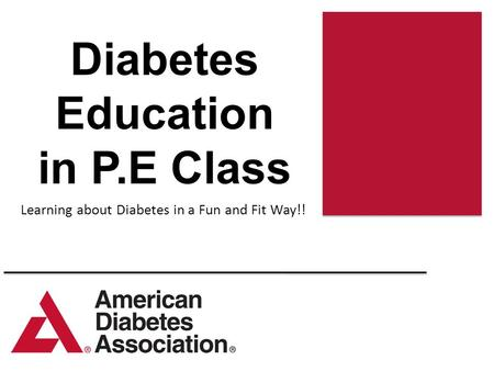 Diabetes Education in P.E Class Learning about Diabetes in a Fun and Fit Way!!