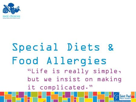 "Special Diets & Food Allergies ""Life is really simple, but we insist on making it complicated."" ― Confucius."