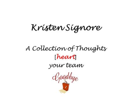 Kristen Signore A Collection of Thoughts [ heart ] your team.