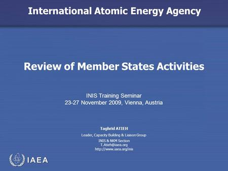 International Atomic Energy Agency Review of Member States Activities INIS Training Seminar 23-27 November 2009, Vienna, Austria Taghrid ATIEH INIS & NKM.