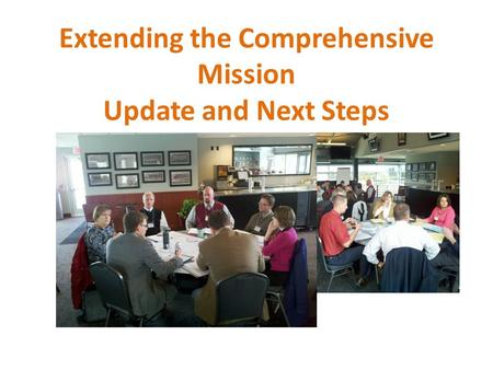 Extending the Comprehensive Mission Update and Next Steps.