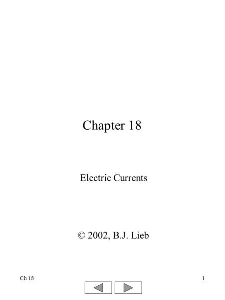 Ch 181 Chapter 18 Electric Currents © 2002, B.J. Lieb.