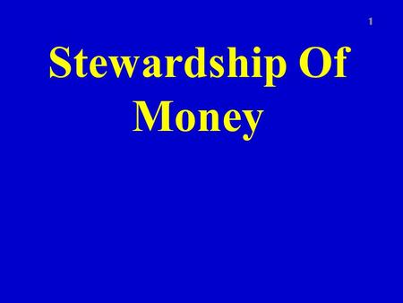 Stewardship Of Money 1. Introduction 2 The NT Scriptures have some great teaching about money and the wise use of it.