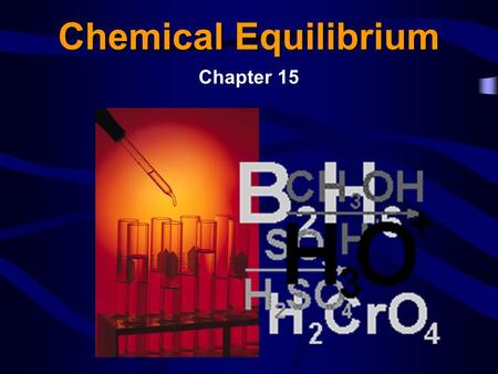 Chemical Equilibrium Chapter 15.