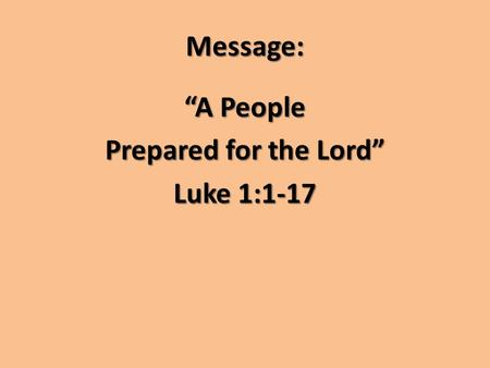 "Message: ""A People Prepared for the Lord"" Luke 1:1-17."