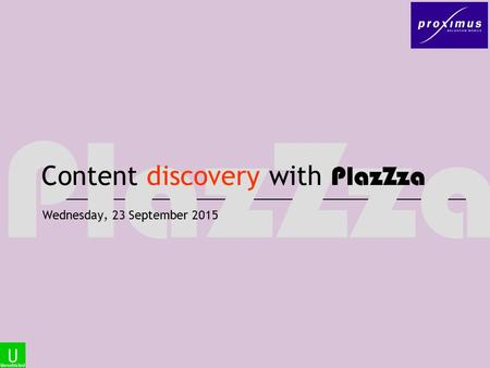 PlazZza Content discovery with PlazZza Wednesday, 23 September 2015.