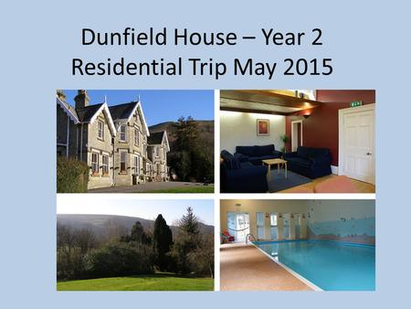 Dunfield House – Year 2 Residential Trip May 2015.