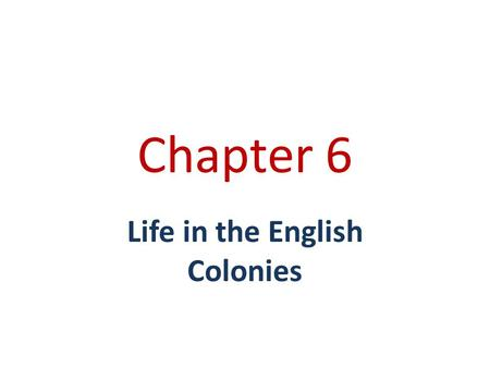 Chapter 6 Life in the English Colonies. Working and Trading ___________- a skilled worker who makes things by hand ____________- a young person who learns.