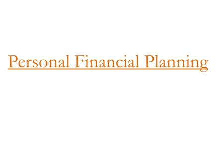 Personal Financial Planning. You work hard for your Money. Is your Money working hard for you?