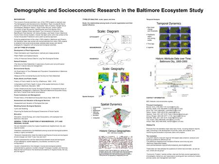 Demographic and Socioeconomic Research in the Baltimore Ecosystem Study BACKGROUND The inclusion of social scientists in any of the LTER projects is relatively.