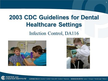 1 2003 CDC Guidelines for Dental Healthcare Settings Infection Control, DA116.