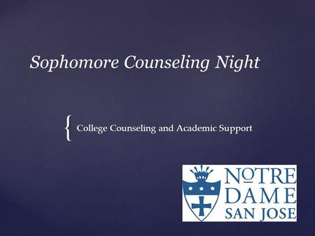 { Sophomore Counseling Night College Counseling and Academic Support.