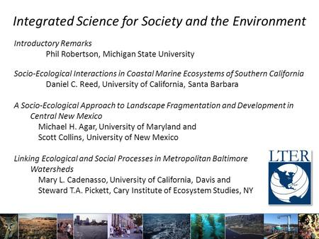 Integrated Science for Society and the Environment Introductory Remarks Phil Robertson, Michigan State University Socio-Ecological Interactions in Coastal.