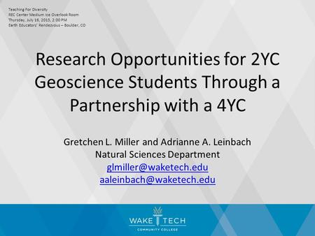 Research Opportunities for 2YC Geoscience Students Through a Partnership with a 4YC Gretchen L. Miller and Adrianne A. Leinbach Natural Sciences Department.