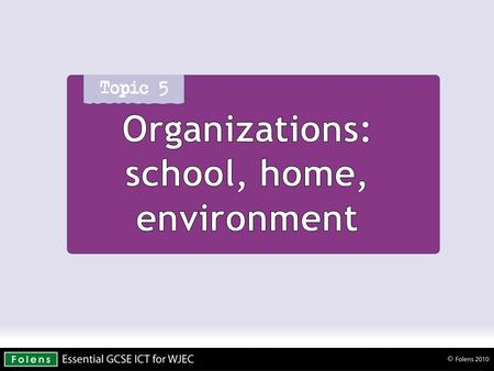 Organizations: school, home, environment. School registration systems Used to record attendance. Used for health and safety – who is in the building and.
