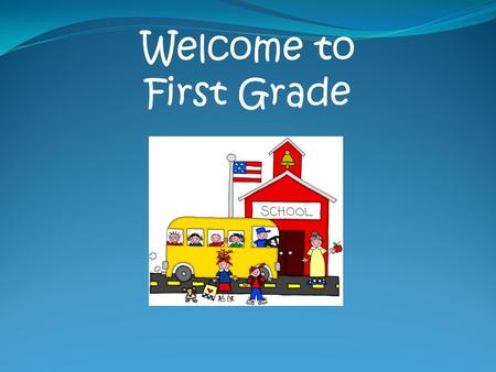 Welcome to First Grade. Absences/Tardies Classes begin at 7:50. Your child is tardy after 8:01. Breakfast ends at 8:10. If your son or daughter is absent,