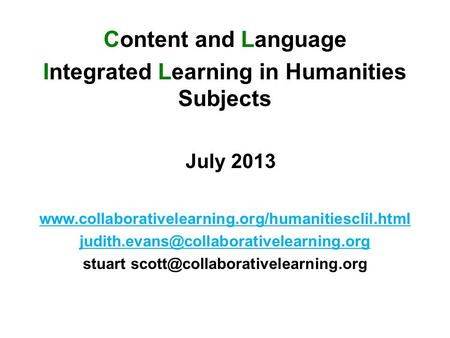 Content and Language Integrated Learning in Humanities Subjects July 2013