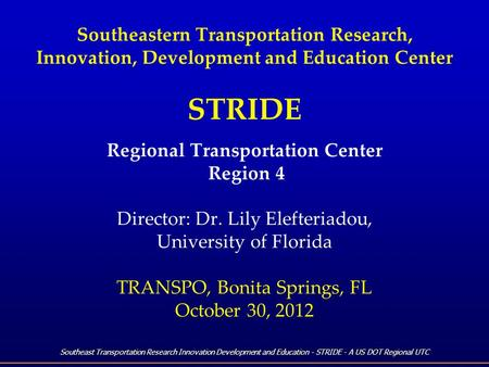 Southeast Transportation Research Innovation Development and Education - STRIDE - A US DOT Regional UTC Southeastern Transportation Research, Innovation,