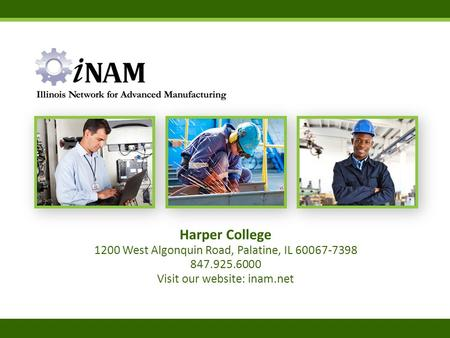 Harper College 1200 West Algonquin Road, Palatine, IL 60067-7398 847.925.6000 Visit our website: inam.net.