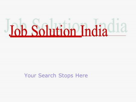 Job Solution India Your Search Stops Here.