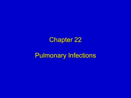 Chapter 22 Pulmonary Infections. Mosby items and derived items © 2009 by Mosby, Inc., an affiliate of Elsevier Inc. 2 Objectives  State the incidence.