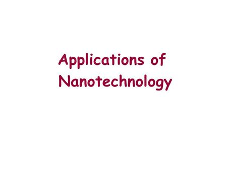 Applications of Nanotechnology. Since the 1980's electronics has been a leading commercial driver for nanotechnology R&D, but other areas (materials,