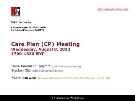Care Plan (CP) Meeting Wednesday, August 8, 2012 1700-1830 EDT Laura Heermann Langford Stephen Chu