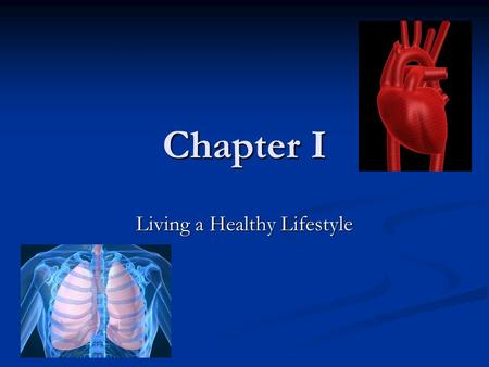 Chapter I Living a Healthy Lifestyle. Lesson 1 Vocabulary Health – the combination of physical, mental/emotional, and social well-being Health – the combination.