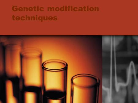 Genetic modification techniques. Tools of biotechnology Collect DNA Restriction enzymes –Blunt end –Sticky end Ligase enzymes Cloning DNA carriers –Bacteria.