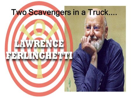 Two Scavengers in a Truck....