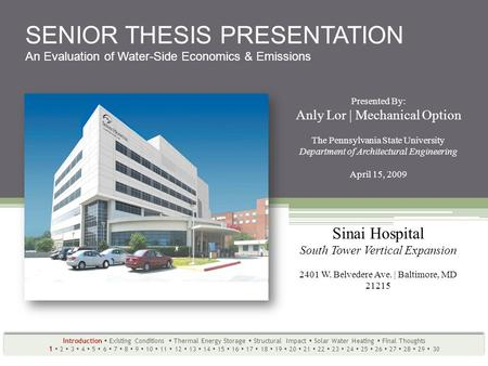 SENIOR THESIS PRESENTATION An Evaluation of Water-Side Economics & Emissions Sinai Hospital South Tower Vertical Expansion 2401 W. Belvedere Ave. | Baltimore,