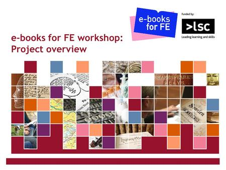 JISC Collections e-books for FE workshop: Project overview.