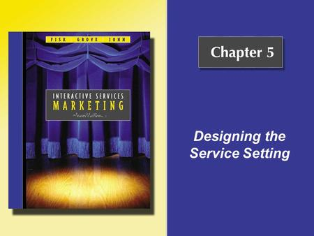 Designing the Service Setting. Copyright © Houghton Mifflin Company. All rights reserved.5 - 2 What Is a Service Setting? A service setting, sometimes.