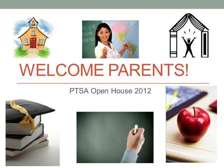 WELCOME PARENTS! PTSA Open House 2012. About Me BA in English from Oglethorpe University Masters in English Education from GA State University Experience: