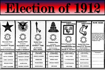 Election of 1912.