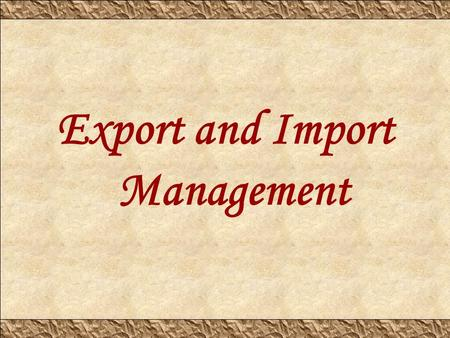 Export and Import Management. Export is any good or commodity, going out of one country to another in a legitimate fashion, typically for commerce. Export.