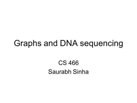 Graphs and DNA sequencing CS 466 Saurabh Sinha. Three problems in graph theory.