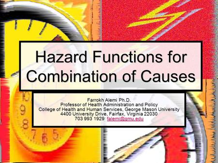 Hazard Functions for Combination of Causes Farrokh Alemi Ph.D. Professor of Health Administration and Policy College of Health and Human Services, George.