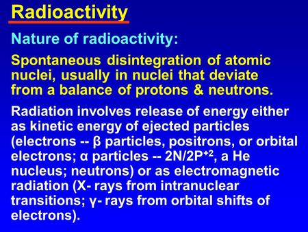 a study on uses of radioactivity for medical purposes If this study involves the use of ionizing radiation other than those listed on this   to be used for therapeutic or clinical purposes, must be approved by the rdrc.