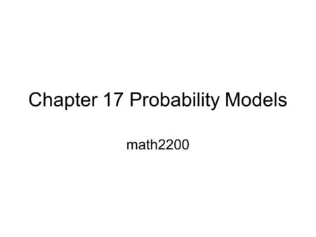 Chapter 17 Probability Models math2200. I don't care about my [free throw shooting] percentages. I keep telling everyone that I make them when they count.