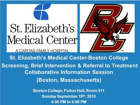 St. Elizabeth's Medical Center-Boston College Screening, Brief Intervention & Referral to Treatment Collaborative Information Session (Boston, Massachusetts)