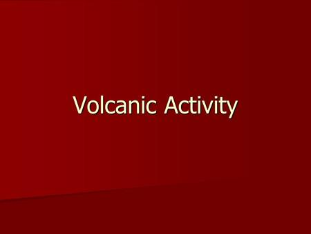 Volcanic Activity. How Magma Reaches the Surface Magma rises because magma is less dense than the surrounding solid material. Magma rises because magma.