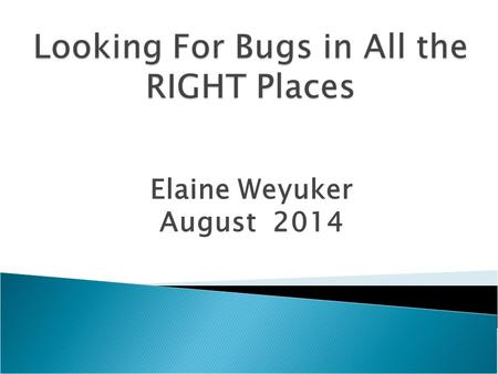 Elaine Weyuker August 2014.  To determine which files of a large software system with multiple releases are likely to contain the largest numbers of.