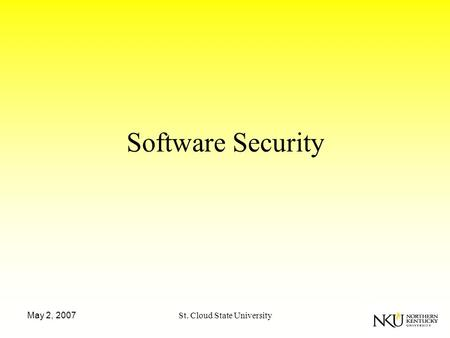 May 2, 2007St. Cloud State University Software Security.