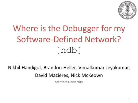 Where is the Debugger for my Software-Defined Network? [ndb]