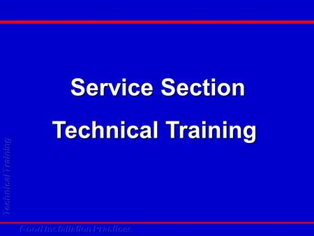 Service Section Technical Training. Good Air Conditioning Installation Practices.