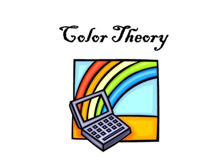 Color Theory. What is Color Theory? A body of practical guidance to color mixing The visual impact of specific color combinations.