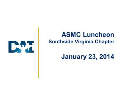FOR OFFICIAL USE ONLY ASMC Luncheon Southside Virginia Chapter January 23, 2014.