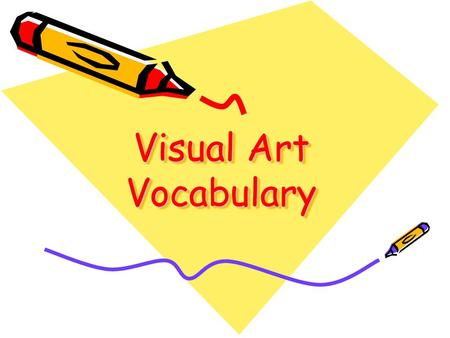 Visual Art Vocabulary.