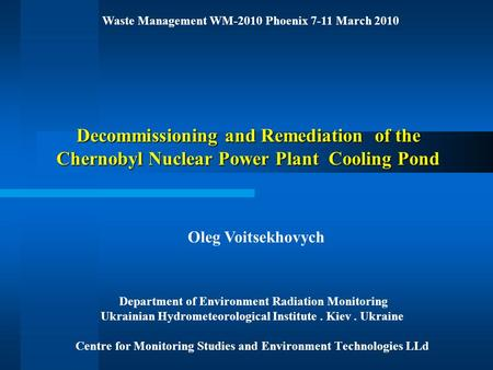 Decommissioning and Remediation of the Chernobyl Nuclear Power Plant Cooling Pond Department of Environment Radiation Monitoring Ukrainian Hydrometeorological.
